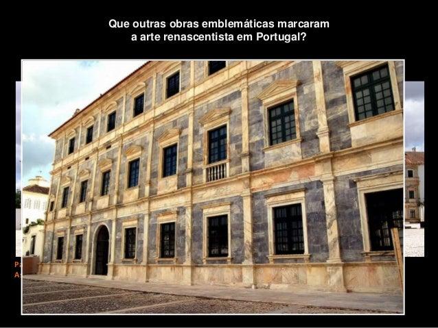 Palácio de Vila Viçosa. As obras iniciaram-se em 1501, sendo a fachada de 1537. Que outras obras emblemáticas marcaram a a...