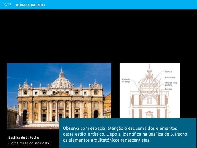 9/16 Elementos da arquitetura renascentistaBasílica de S. Pedro (Roma, finais do século XVI) Observa com especial atenção ...