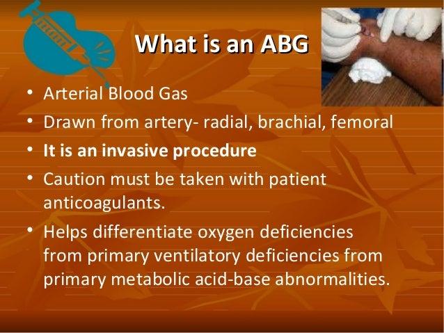 Arterial Blood Bas (ABG) Procedure and Interpretation Slide 3