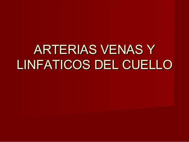 ARTERIAS VENAS YLINFATICOS DEL CUELLO
