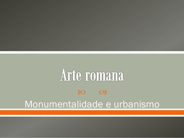   Monumentalidade e urbanismo
