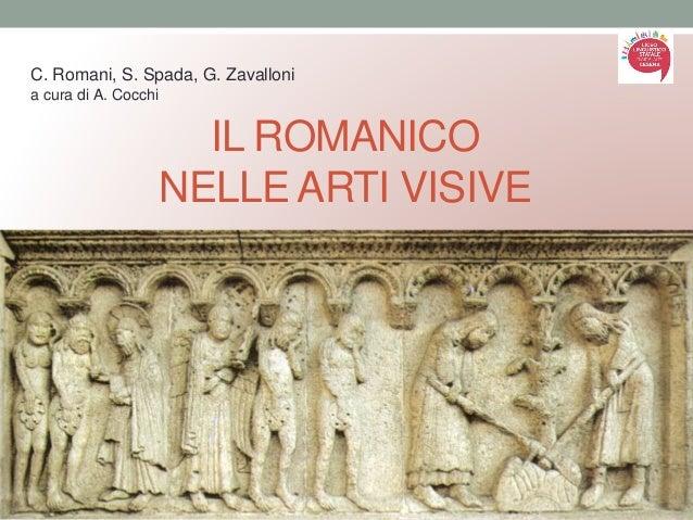 IL ROMANICO NELLE ARTI VISIVE C. Romani, S. Spada, G. Zavalloni a cura di A. Cocchi