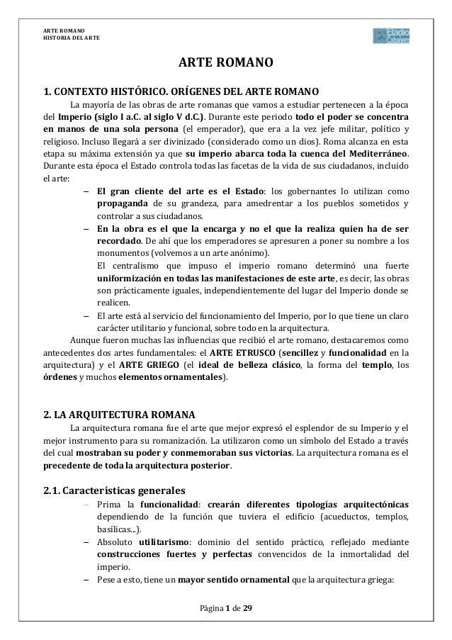 ARTE ROMANOHISTORIA DEL ARTEPágina 1 de 29ARTE ROMANO1. CONTEXTO HISTÓRICO. ORÍGENES DEL ARTE ROMANOLa mayoría de las obra...