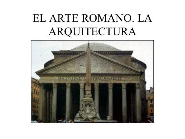 EL ARTE ROMANO. LA ARQUITECTURA