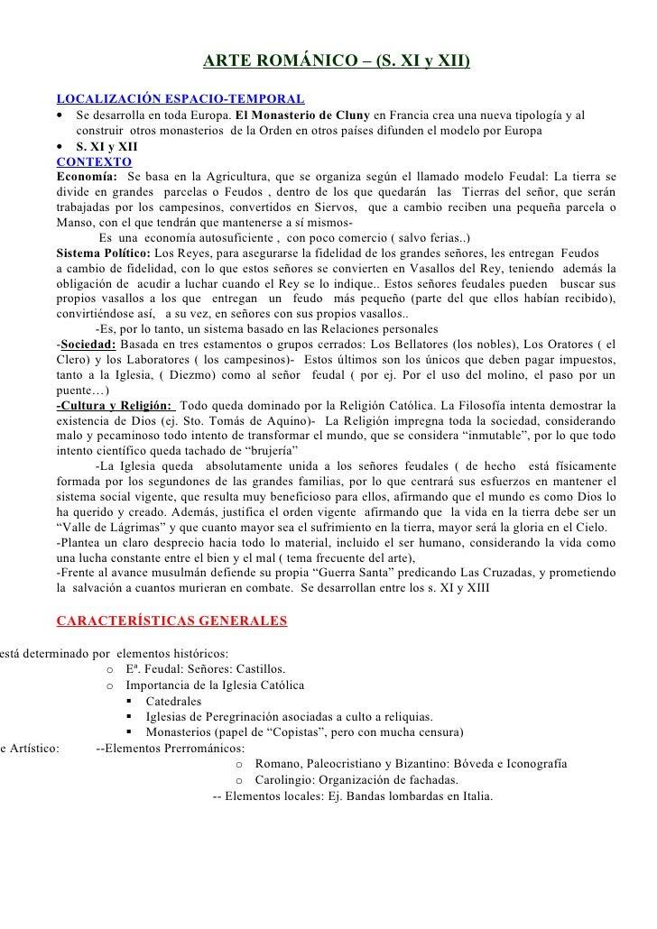 ARTE ROMÁNICO – (S. XI y XII)            LOCALIZACIÓN ESPACIO-TEMPORAL           • Se desarrolla en toda Europa. El Monast...