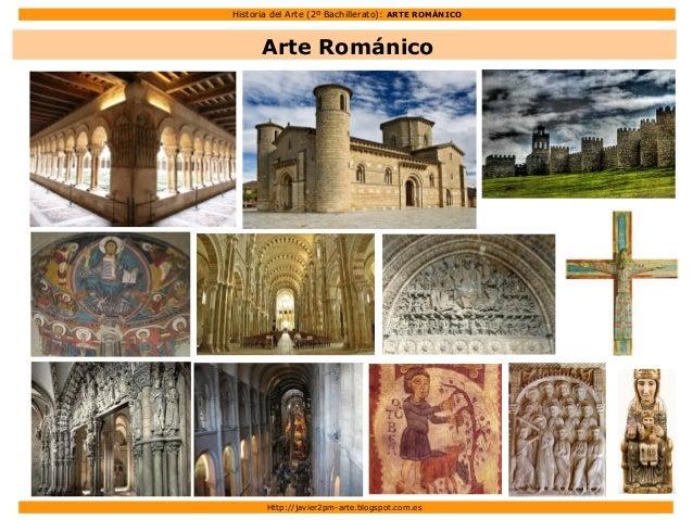Historia del Arte (2º Bachillerato): ARTE ROMÁNICO Http://javier2pm-arte.blogspot.com.es Arte Románico