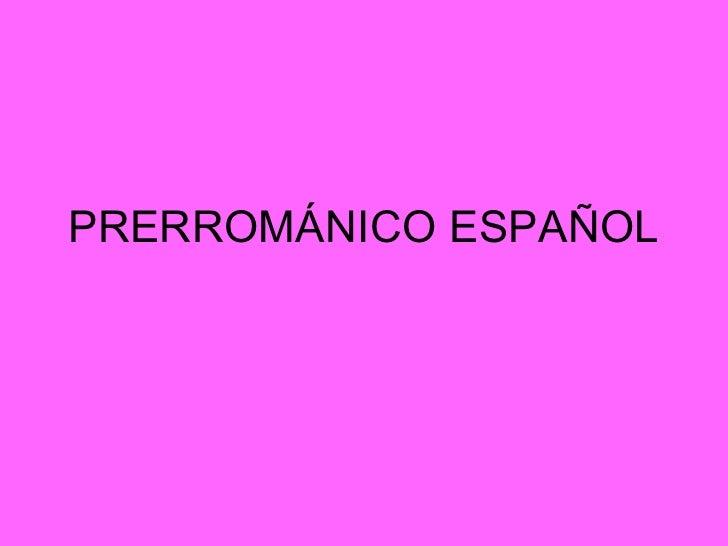 PRERROMÁNICO ESPAÑOL