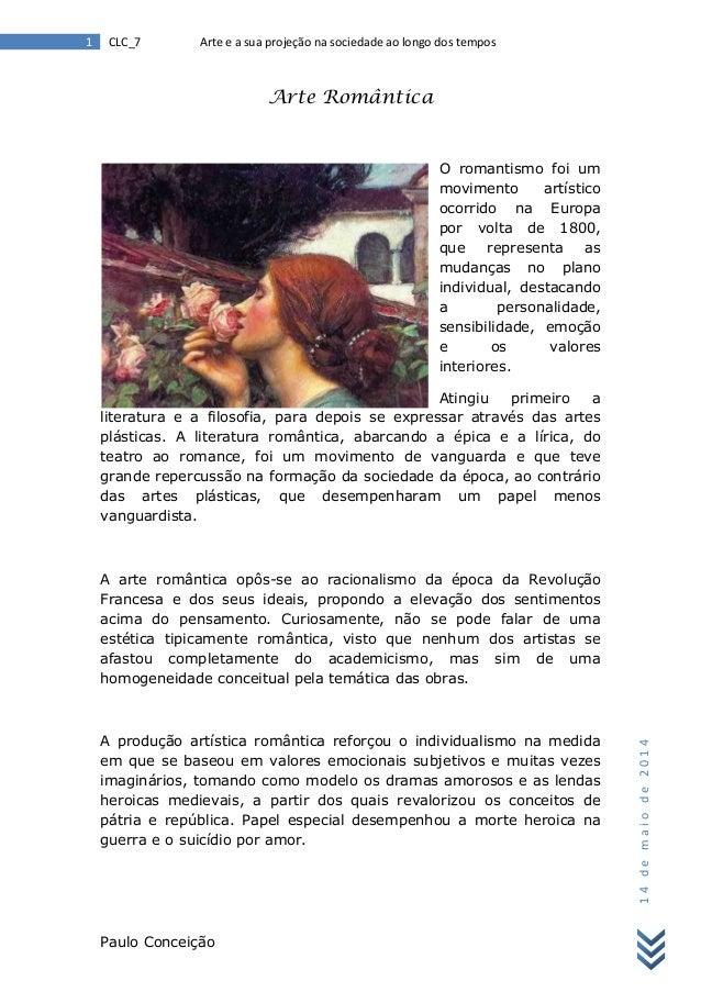 Paulo Conceição 1 CLC_7 Arte e a sua projeção na sociedade ao longo dos tempos 14demaiode2014 Arte Romântica O romantismo ...