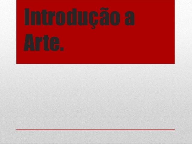 Introdução a Arte.
