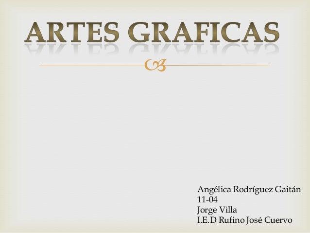     Angélica Rodríguez Gaitán    11-04    Jorge Villa    I.E.D Rufino José Cuervo