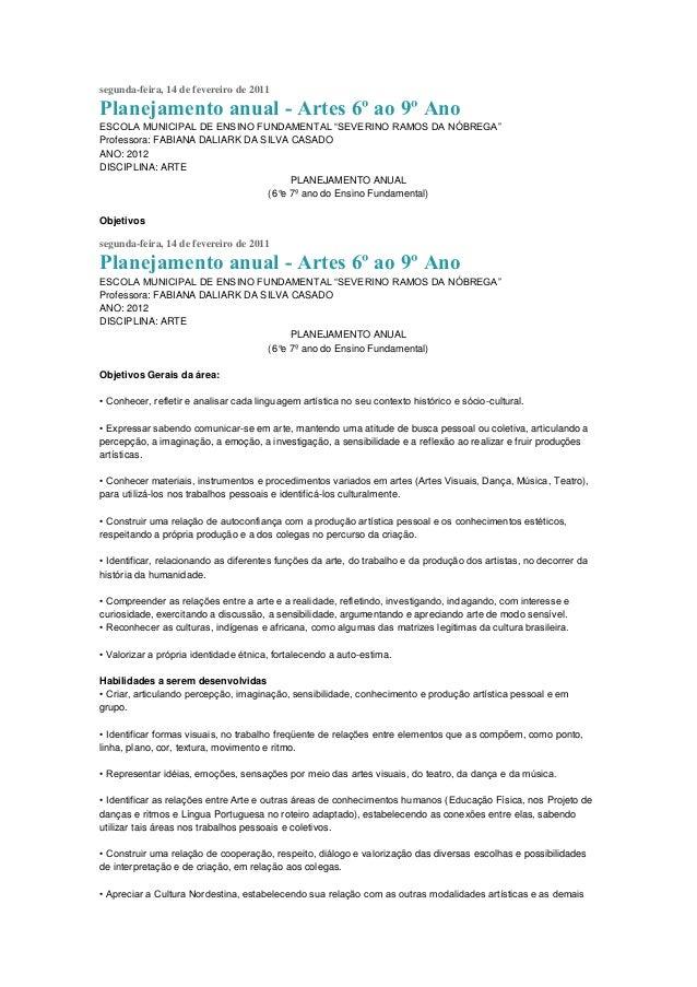 """segunda-feira, 14 de fevereiro de 2011Planejamento anual - Artes 6º ao 9º AnoESCOLA MUNICIPAL DE ENSINO FUNDAMENTAL """"SEVER..."""