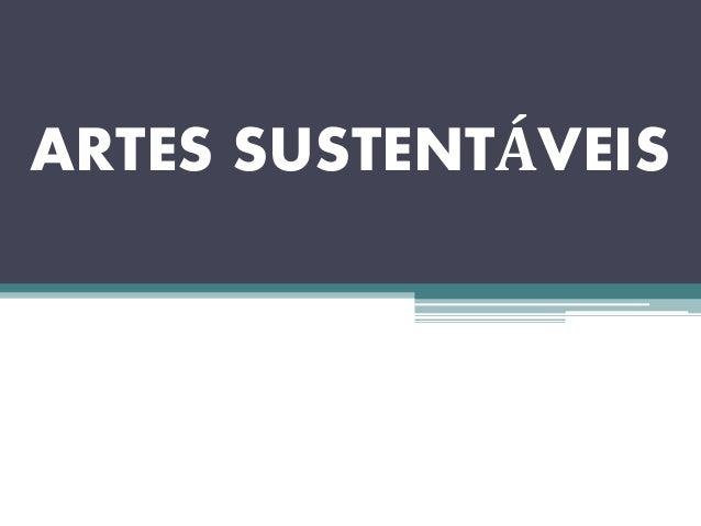 ARTES SUSTENTÁVEIS
