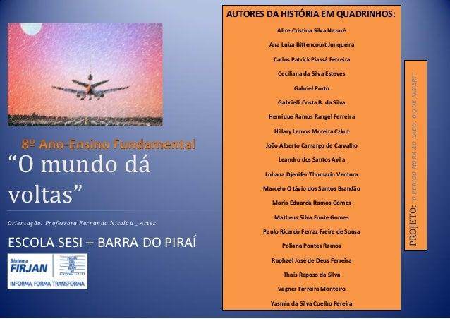 AUTORES DA HISTÓRIA EM QUADRINHOS: Alice Cristina Silva Nazaré Ana Luiza Bittencourt Junqueira  Ceciliana da Silva Esteves...