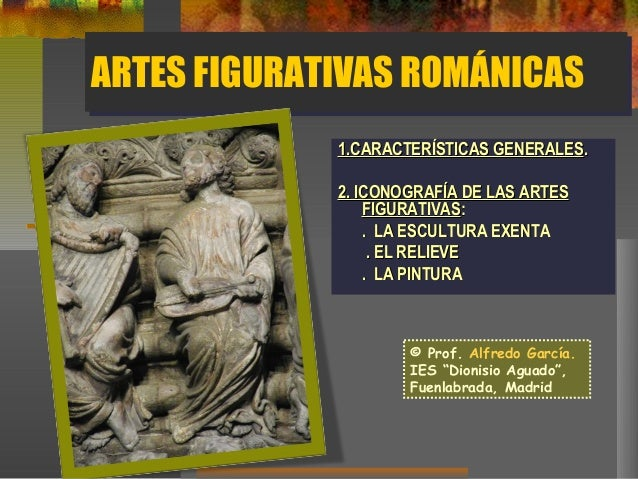 ARTES FIGURATIVAS ROMÁNICASARTES FIGURATIVAS ROMÁNICAS 1.CARACTERÍSTICAS GENERALES1.CARACTERÍSTICAS GENERALES.. 2. ICONOGR...