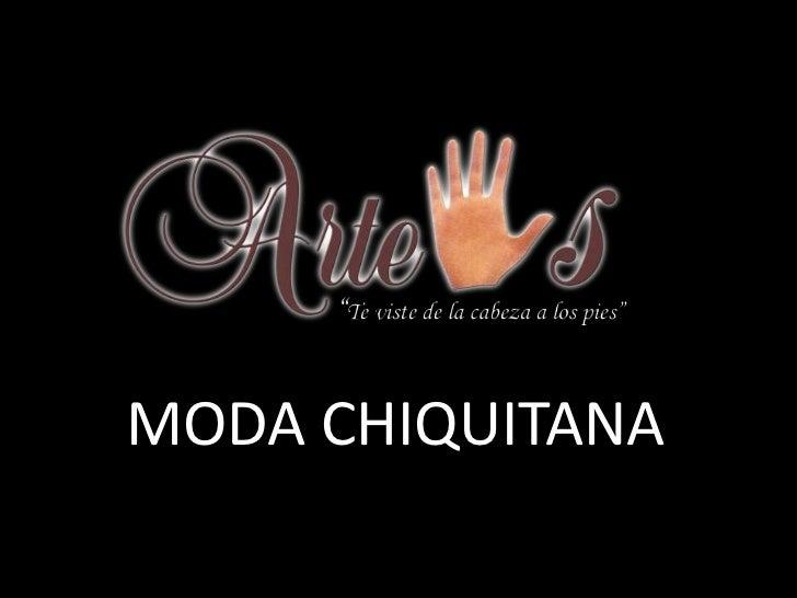 MODA CHIQUITANA
