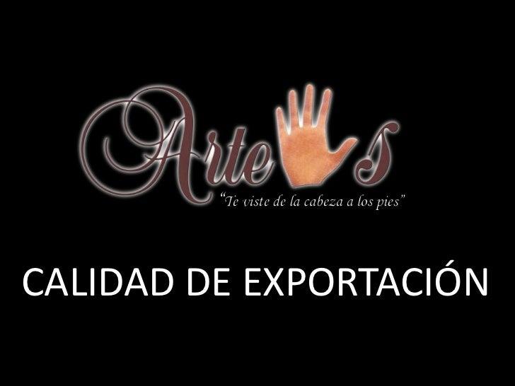 CALIDAD DE EXPORTACIÓN