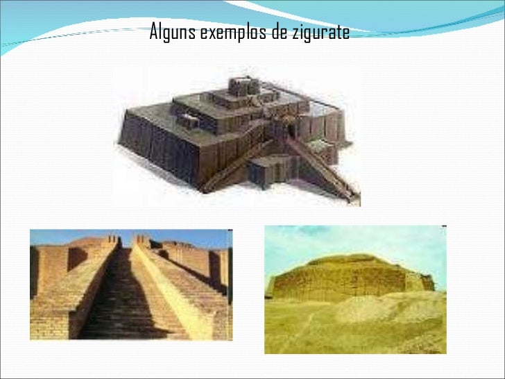 Alguns exemplos de zigurate