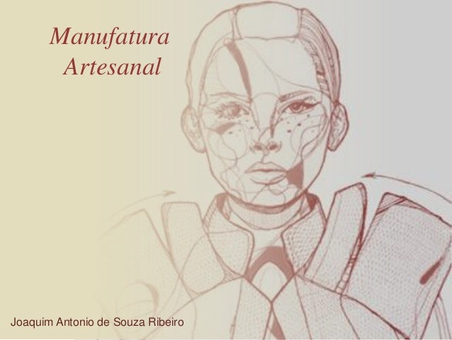Manufatura        ArtesanalJoaquim Antonio de Souza Ribeiro