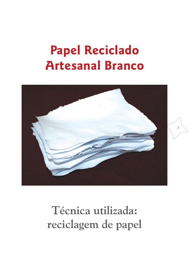 Papel RecicladoArtesanal Branco                      1 Técnica utilizada:reciclagem de papel