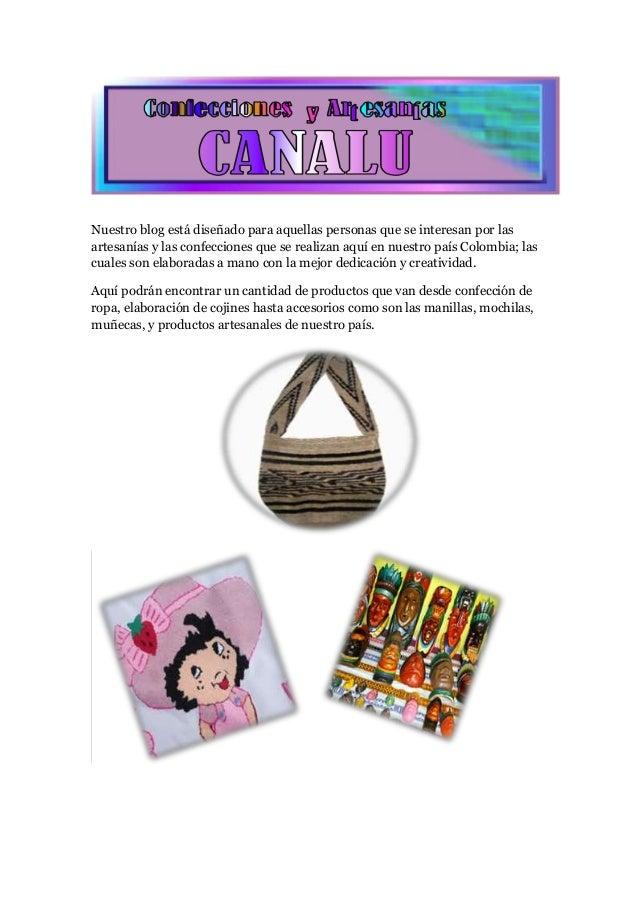 Nuestro blog está diseñado para aquellas personas que se interesan por las artesanías y las confecciones que se realizan a...