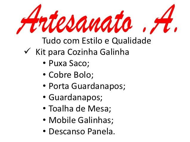 Tudo com Estilo e Qualidade Kit para Cozinha Galinha    • Puxa Saco;    • Cobre Bolo;    • Porta Guardanapos;    • Guarda...