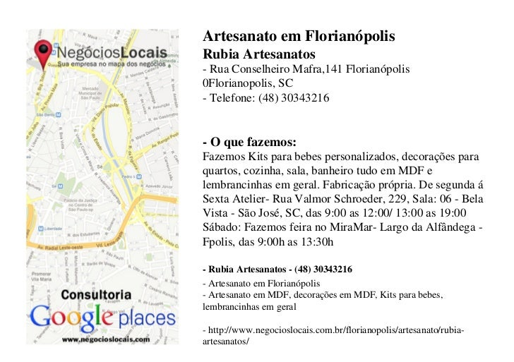 Artesanato em FlorianópolisRubia Artesanatos- Rua Conselheiro Mafra,141 Florianópolis0Florianopolis, SC- Telefone: (48) 30...