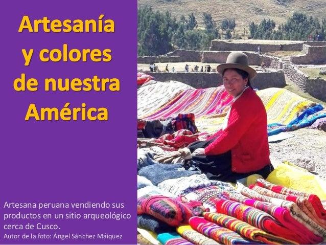 Artesana peruana vendiendo sus productos en un sitio arqueológico cerca de Cusco. Autor de la foto: Ángel Sánchez Máiquez