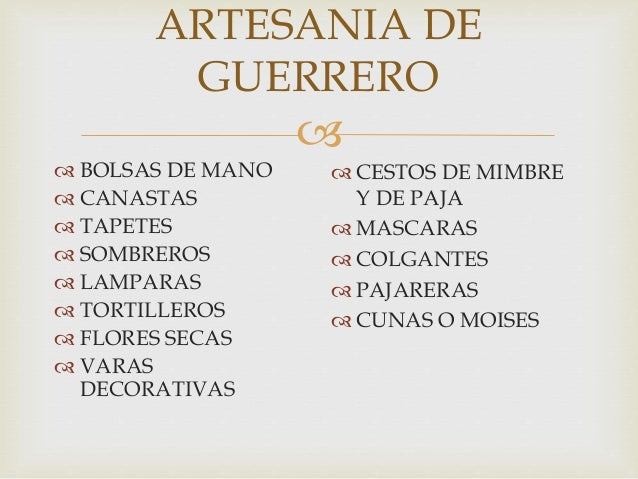  ARTESANIA DE GUERRERO  BOLSAS DE MANO  CANASTAS  TAPETES  SOMBREROS  LAMPARAS  TORTILLEROS  FLORES SECAS  VARAS ...