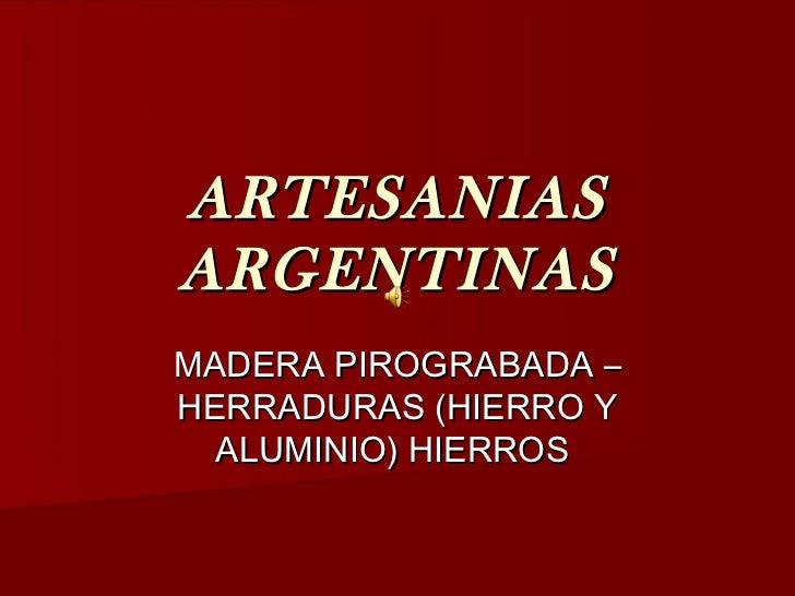 ARTESANIASARGENTINASMADERA PIROGRABADA –HERRADURAS (HIERRO Y  ALUMINIO) HIERROS