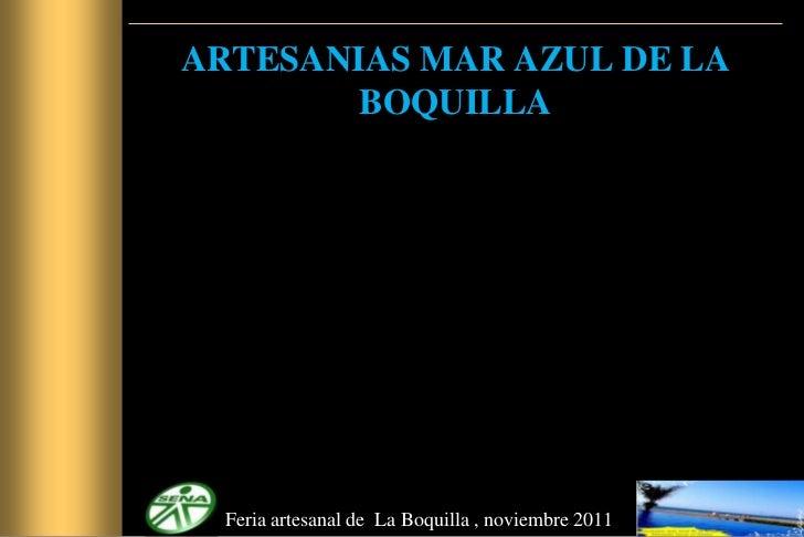 ARTESANIAS MAR AZUL DE LA        BOQUILLA  Feria artesanal de La Boquilla , noviembre 2011