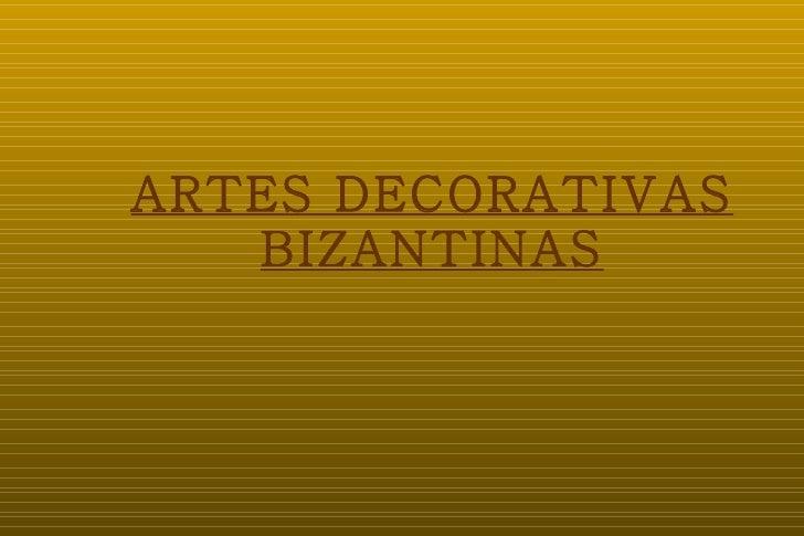 ARTES DECORATIVAS BIZANTINAS