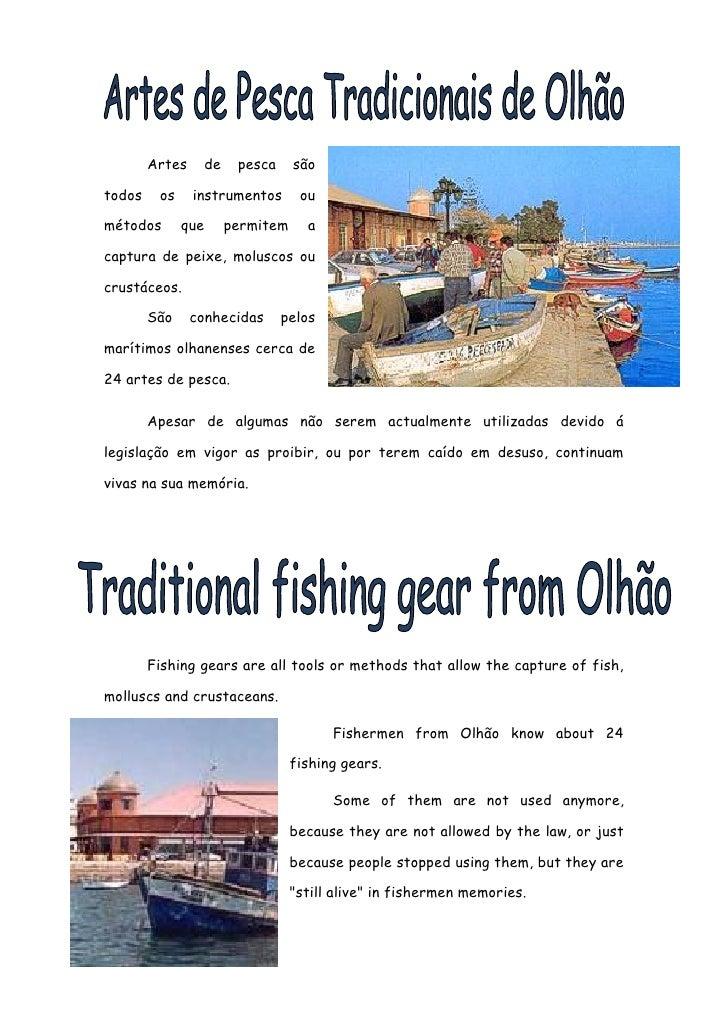Artes    de    pesca     sãotodos    os     instrumentos      oumétodos       que     permitem     acaptura de peixe, molu...