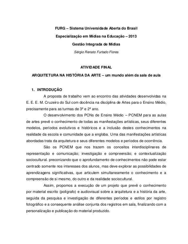 FURG – Sistema Universidade Aberta do Brasil Especialização em Mídias na Educação – 2013 Gestão Integrada de Mídias Sérgio...