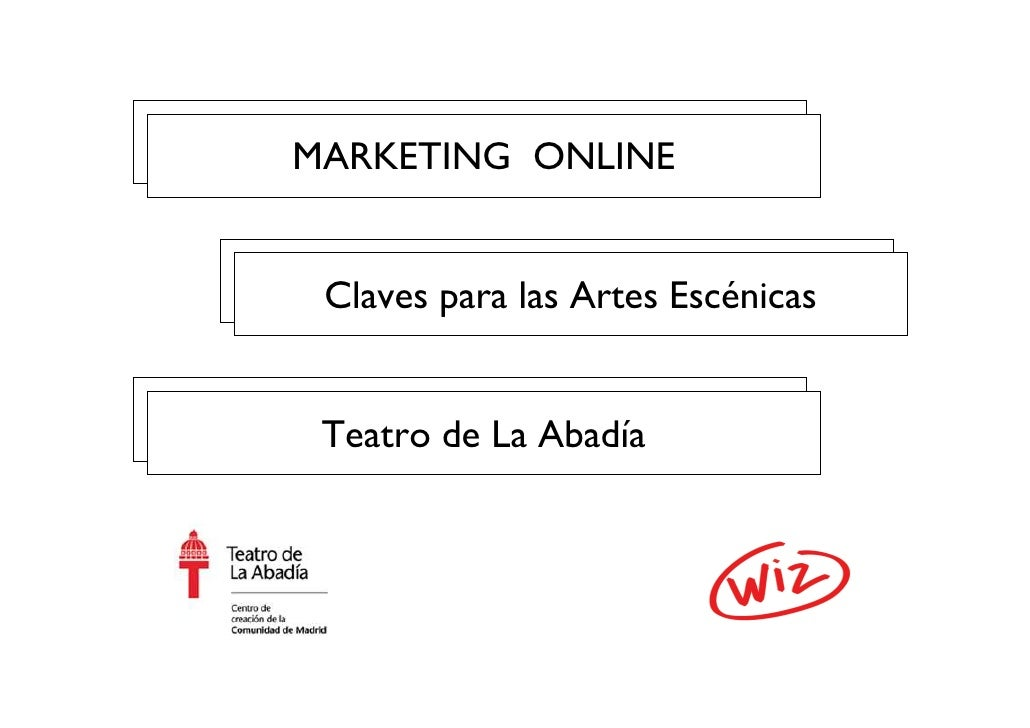 Marketing Online Teatro de La Abadía Marketing Online Claves para las Artes Escénicas Marketing Online MARKETING  ONLINE