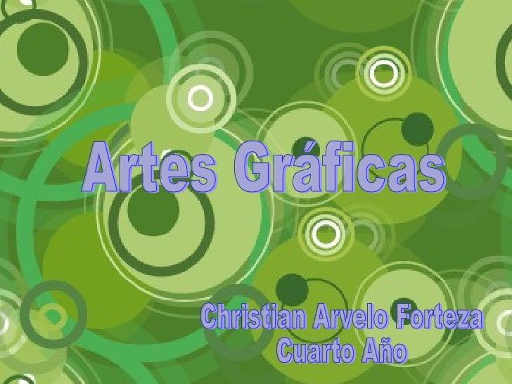 Artes Gráficas Christian Arvelo Forteza Cuarto Año