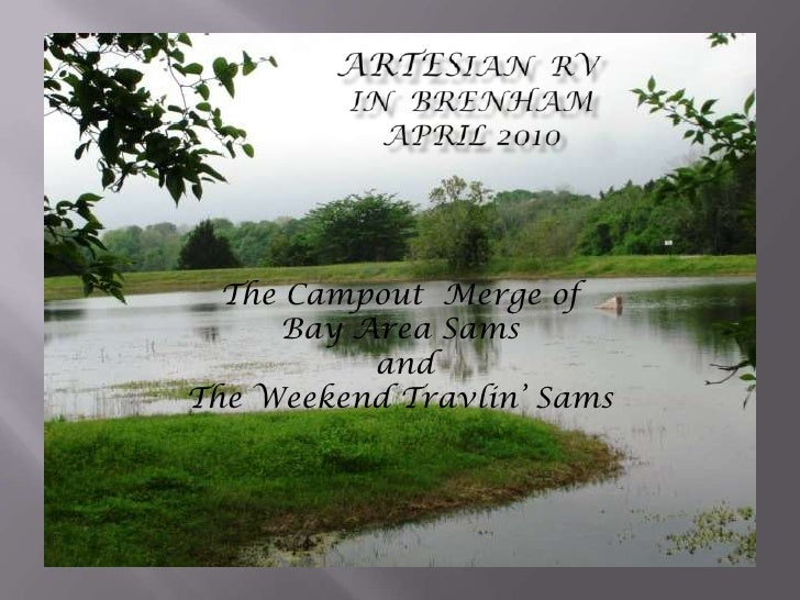 Artesian  RV in  Brenham April 2010<br />The Campout  Merge of <br />Bay Area Sams<br /> and <br />The Weekend Travlin' Sa...