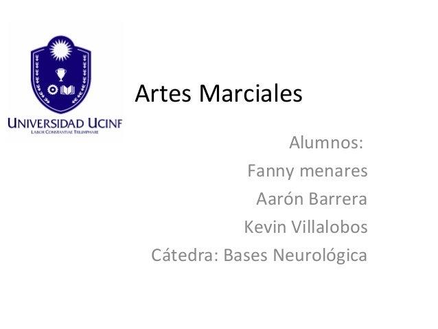 Artes Marciales                 Alumnos:             Fanny menares              Aarón Barrera            Kevin Villalobos ...