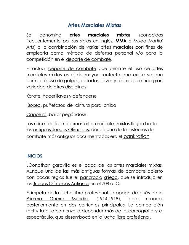 Artes Marciales Mixtas Se denomina artes marciales mixtas (conocidas frecuentemente por sus siglas en inglés, MMA o Mixed ...