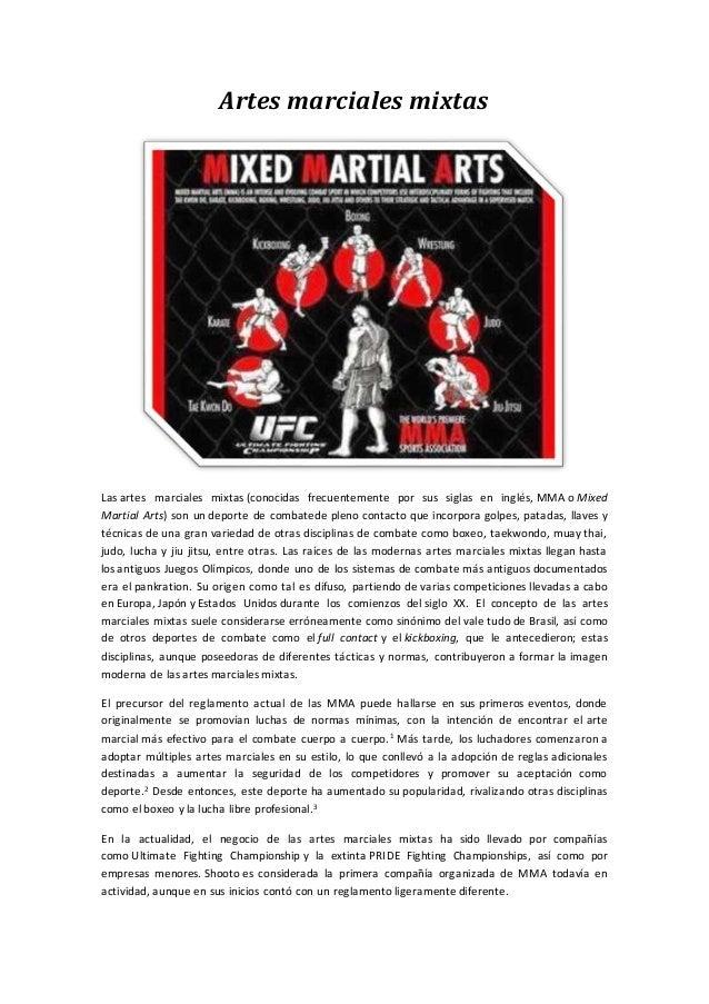 Artes marciales mixtas Las artes marciales mixtas (conocidas frecuentemente por sus siglas en inglés, MMA o Mixed Martial ...