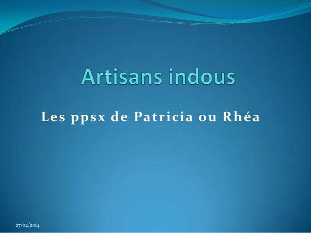 L es ppsx de Patricia ou Rhéa  27/02/2014