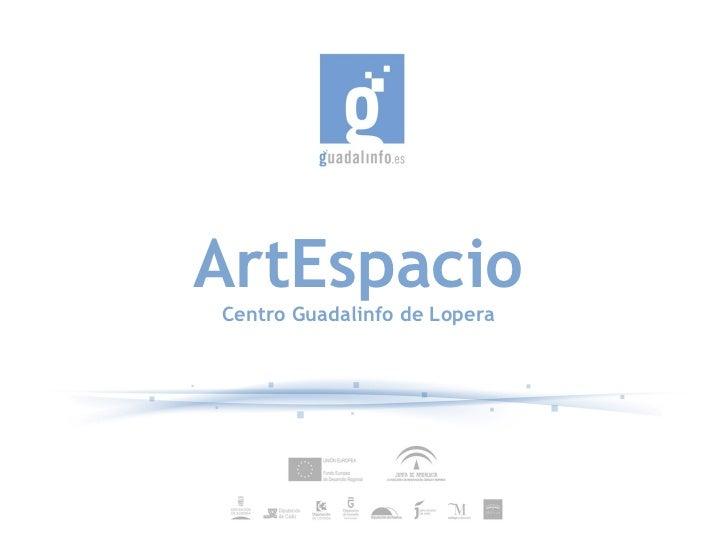 ArtEspacio Centro Guadalinfo de Lopera