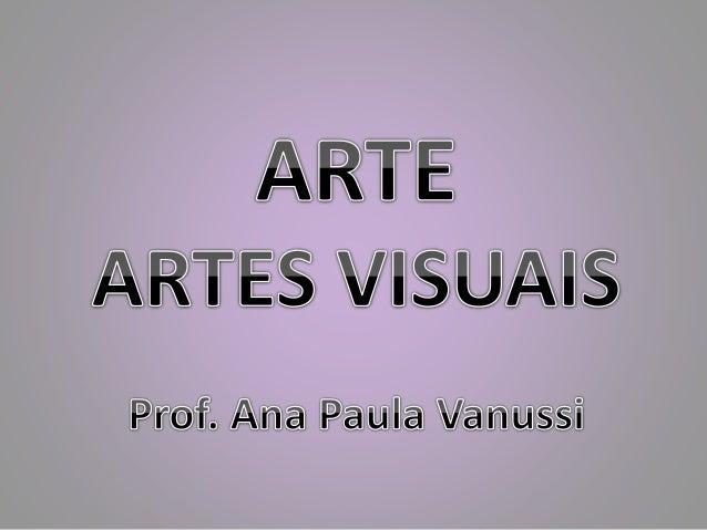 Objetivo- Ensino Médio  • Conhecer as principais artes visuais  • Distinguir obras e artistas