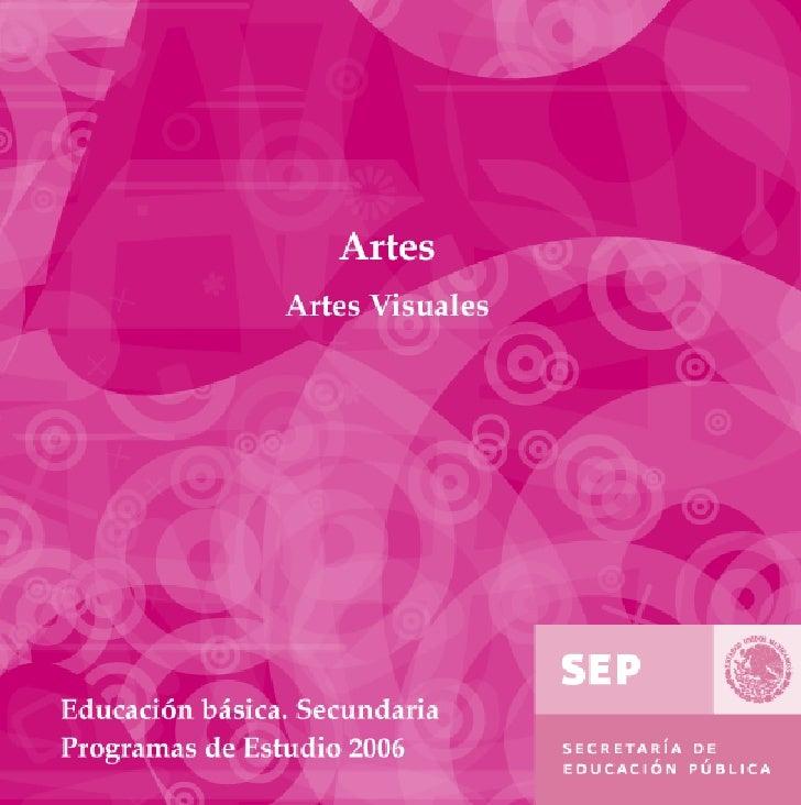 Artes    Artes visualesPrograma de Estudio 2006