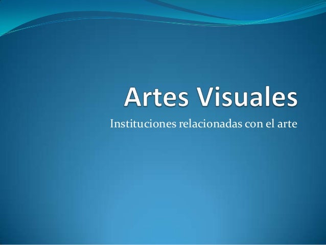 Instituciones relacionadas con el arte