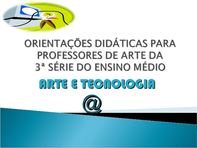 ARTE E TECNOLOGIAARTE E TECNOLOGIA @@