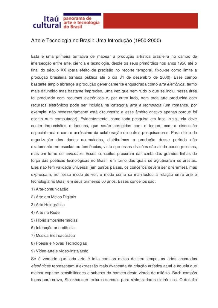 Arte e Tecnologia no Brasil: Uma Introdução (1950-2000)Esta é uma primeira tentativa de mapear a produção artística brasil...