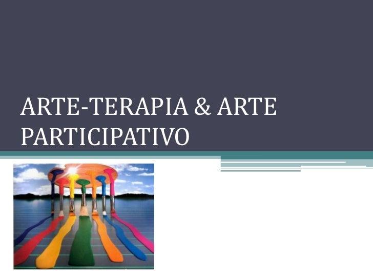 ARTE-TERAPIA & ARTE PARTICIPATIVO<br />