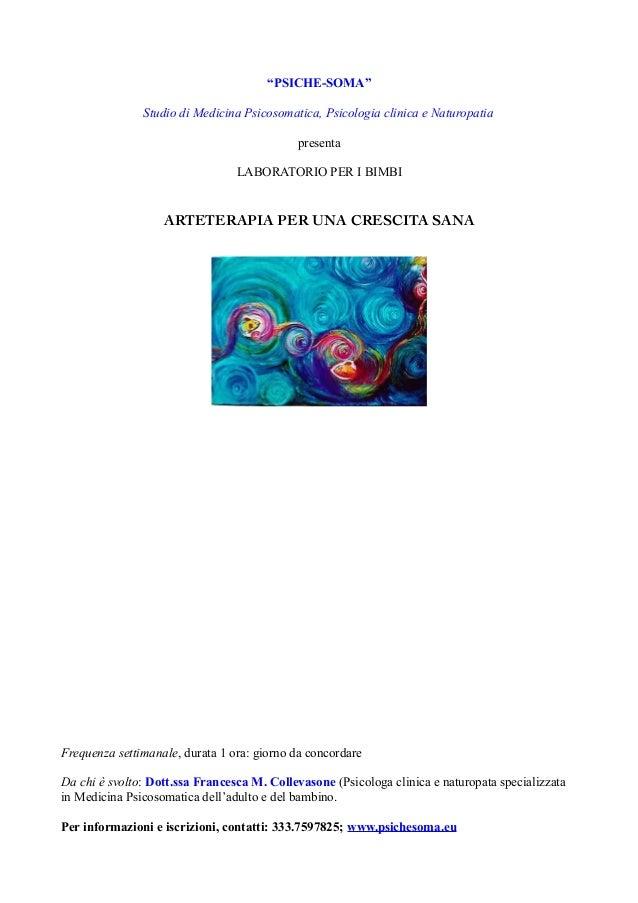 """""""PSICHE-SOMA"""" Studio di Medicina Psicosomatica, Psicologia clinica e Naturopatia presenta LABORATORIO PER I BIMBI  ARTETER..."""