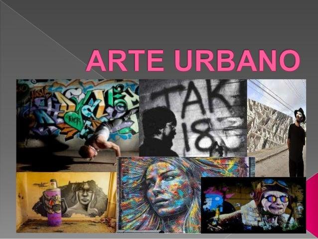 El término arte urbano o arte callejero hace referencia a todo el arte de la calle, frecuentemente ilegal. El arte urbano ...