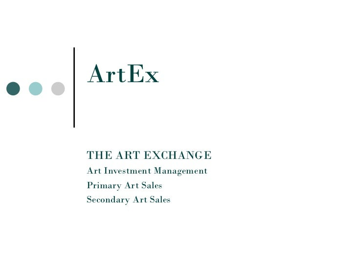 ArtEx THE ART EXCHANGE Art Investment Management Primary Art Sales Secondary Art Sales